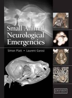 Small Animal Neurological Emergencies Simon Platt
