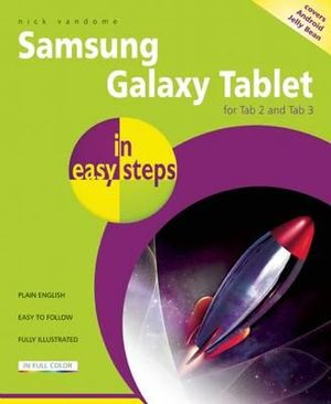 Samsung Galaxy Tablet in Easy Steps : for Tab 2 and Tab 3 Covers Android Jelly Bean - Nick Vandome