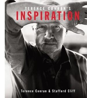 Terence Conran's Inspiration  - Terence Conran
