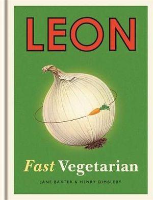 Leon : Fast Vegetarian : Book 5 - Henry Dimbleby