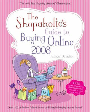 Shopaholic's Guide to Buying Online Patricia Davidson