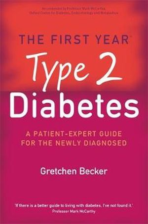 Type 2 Diabetes : A Patient-Expert Guide for the Newly Diagnosed - Gretchen Becker