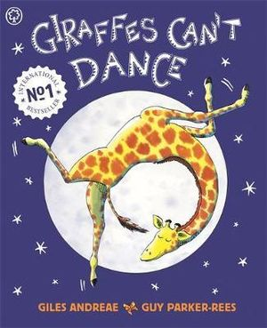 Giraffes Can't Dance : Orchard Picturebooks - Giles Andreae