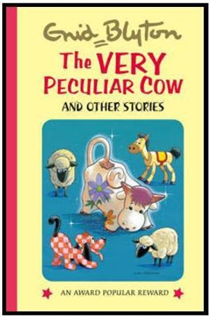 The Very Peculiar Cow and Other Stories : Enid Blyton's Popular Rewards Series 6 - Enid Blyton