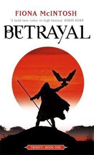 Betrayal : Trinity - Fiona McIntosh