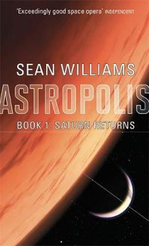 Saturn Returns: Astropolis Bk 1 - Sean Williams