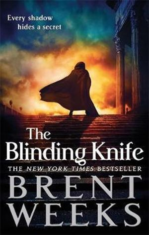 The Blinding Knife : Lightbringer Series : Book 2 - Brent Weeks