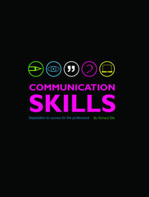 Communication Skills : Stepladders to success for the professional - Richard Ellis