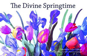 The Divine Springtime : A Collection of Spiritual and Poetic Thoughts - Juliet Grainger