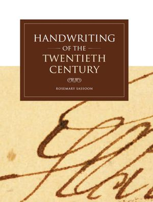 Handwriting of the Twentieth Century - Rosemary Sassoon