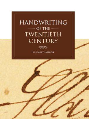 Handwriting of the Twentieth Century - Rosemary Sassoon
