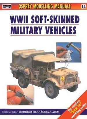 WWII Soft-Skinned Military Vehicles Jerry Scutts