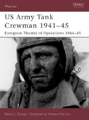 US Army Tank Crewman 1941-45: European Theater of Operations Howard Gerrard, Steven Zaloga