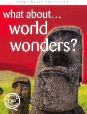 What About... World Wonders? : Questions and Answers - Brian Williams