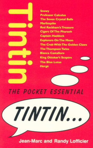 Tintin : The Pocket Essential - Jean-Marc Lofficier