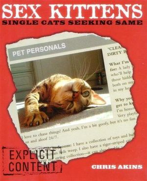 Sex Kittens : Single Cats Seeking Same - Chris Akins