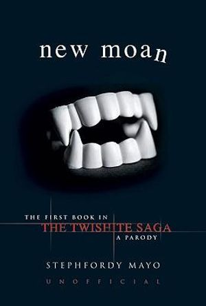 New Moan  : The Twishite Saga - The First Book In A Parody - Stephfordy Mayo