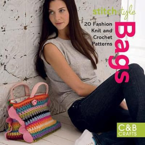 Bags : 20 Fashion Knit and Crochet Patterns - Collins & Brown