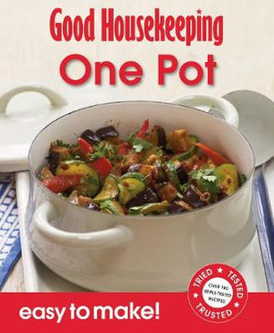 One Pot : Over 100 Triple-Tested Recipes - Good Housekeeping Institute