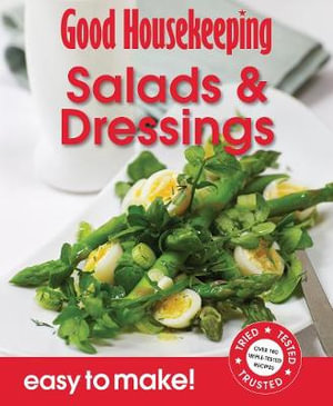 Salads & Dressings : Over 100 Triple-Tested Recipes - Good Housekeeping Institute