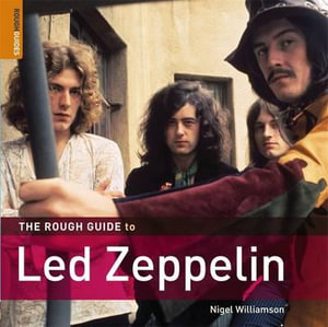 The Rough Guide to Led Zeppelin : Music Rough Guides - Rough Guides