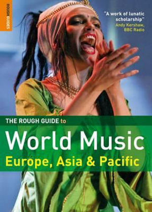 World Music : Europe, Asia And Pacific : The Rough Guide to : Europe, Asia and Pacific - Simon Broughton