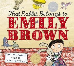 That Rabbit Belongs To Emily Brown : Emily Brown - Cressida Cowell