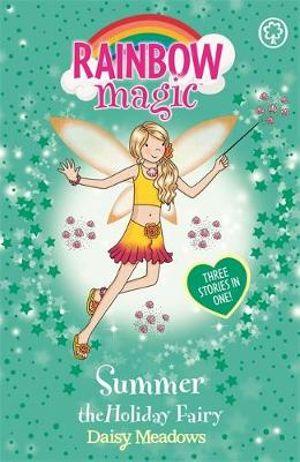 Summer The Holiday Fairy : The Rainbow Magic Series  : The Holiday Fairies : Book 2 - Daisy Meadows