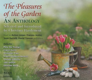 The Pleasures of the Garden : An Anthology - Christina Hardyment