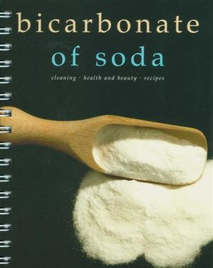 Bicarbonate of soda : Cleaning. Health and Beauty. Recipes