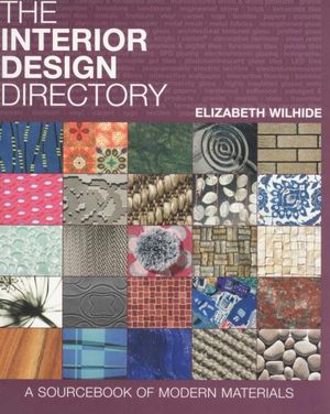 The Interior Design Directory : A Sourcebook of Modern Materials - Elizabeth Wilhide