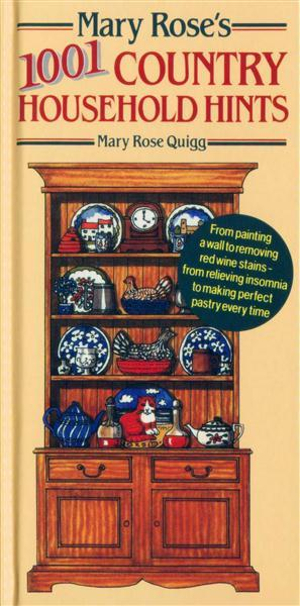 Mary Rose's 1001 Country Household Hints - Mary Rose Quigg