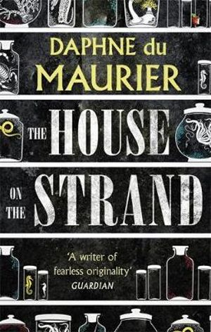 The House on the Strand - Daphne Du Maurier