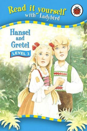 Read it Yourself : Hansel and Gretel : Ladybird Readers - Level 3 - Ladybird