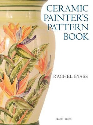Ceramic Painter's Pattern Book - Rachel Byass