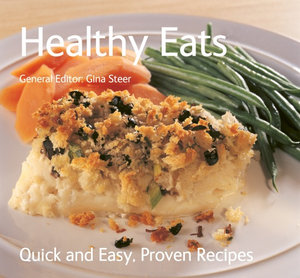 Healthy Eats : Quick & Easy, Proven Recipes - Gina Steer