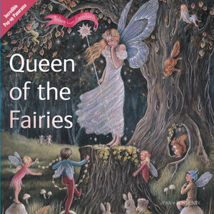 Queen of the Fairies  : Incredible Pop up Panorama - Jean Henry