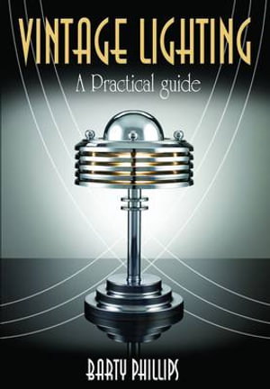 VINTAGE LIGHTING: A Collectors Guide Barty Phillips