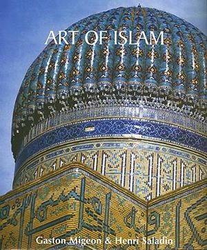 Art of Islam - Gaston Migeon