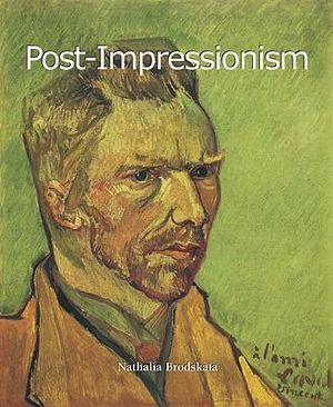 Post-impressionism : Art of Century Collection - Nathalia Brodskaia