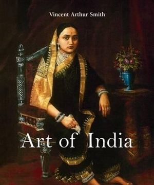 Art of India - Vincent Arthur Smith