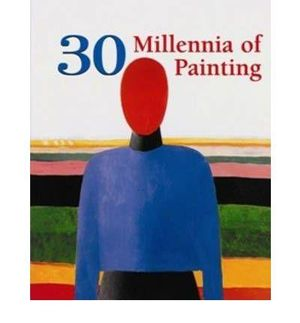 30 Millennia of Painting : Book Collection   - Parkstone International