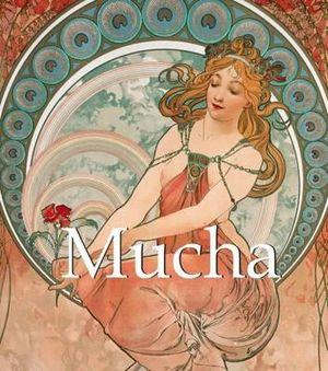 Mucha : 1860-1939 - Patrick Bade