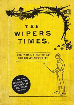 The Wipers Times : The Famous First World War Trench Newspaper - Christopher Westhorp