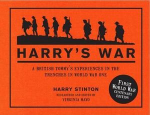 Harry's War : A British Tommy's Experiences in the Trenches in World War One - Harry Stinton