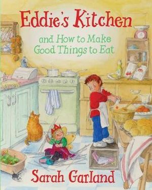 Eddie's Kitchen : And How to Make Good Things to Eat - Sarah Garland