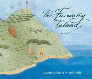The Faraway Island - Dianne Hofmeyr