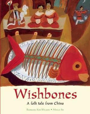 Wishbones : A Folktale from China - Barbara Ker Wilson