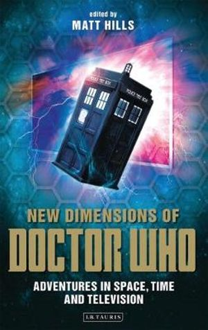 New Dimensions of Doctor Who : Adventures in Space, Time and Television - David Mellor