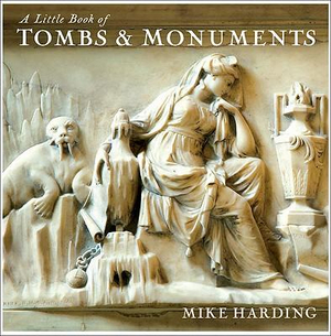 A Little Book of Tombs & Monuments : 000371794 - Mike Harding
